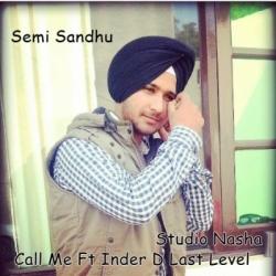 Call Me - Semi Sandhu