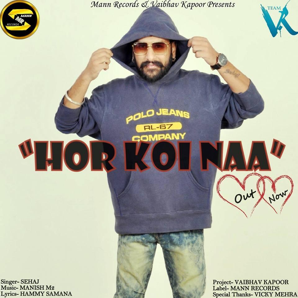 Hor Koi Naa - Sehaj